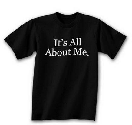 It's All About Me T-Shirt Funny