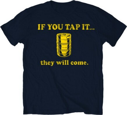 If You Tap It They Will Come T-Shirts Funny