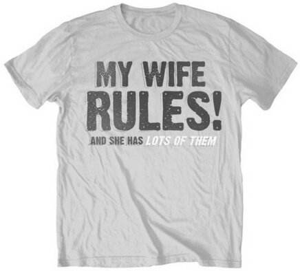 My Wife Rules And She Has Lots Of Them T-Shirt Funny