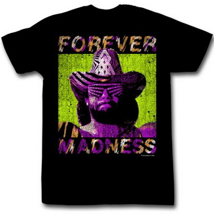 Macho Man Forever T-Shirt Celebrities